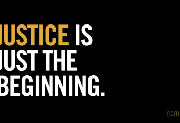 Justice Is Just The Beginning.